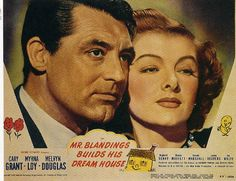 """1948 - """"Mr Blandings Builds His Dream House"""" - Cary Grant & Myrna Loy"""