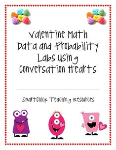 A set of different math labs using Conversation Hearts, twelve total pages!  Activities include: Package Analysis, Double Bar Graph, Mystery Box, P...