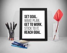 Set Goal Make Plan Get To Work Stick To It Reach Goal, Goal Quotes, Goal Prints, Goal Quotes And Saying,