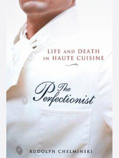 The Perfectionist by Rudolph Chelminski, Click to Start Reading eBook, An unforgettable portrait of France's legendary chef, and the sophisticated, unforgiving world of Fre