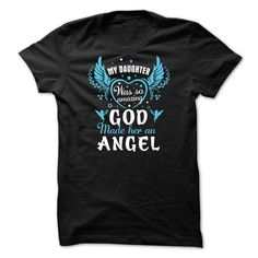 [Best tshirt name meaning] MY DAUGHTER WAS SO AMAZING GOD MADE HER AN ANGEL Coupon Best Hoodies, Funny Tee Shirts