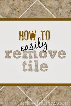 How To Easily Remove Tile from TheHowToCrew.com.  A few simple tips to help you easily remove tile. #diy #tile