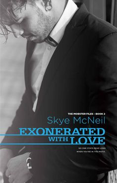 Exonerated With Love (The Mobster Files Book 2) - Kindle edition by Skye McNeil, Claire Smith, Hot Tree Editing. Romance Kindle eBooks @ Amazon.com.