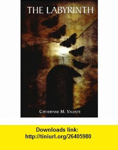 The Labyrinth (9781894815659) Catherynne M. Valente , ISBN-10: 1894815653  , ISBN-13: 978-1894815659 ,  , tutorials , pdf , ebook , torrent , downloads , rapidshare , filesonic , hotfile , megaupload , fileserve