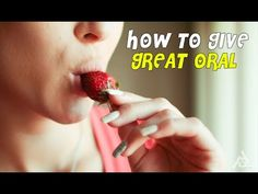 How To Give Oral | Best Health and Sex Tips | Education