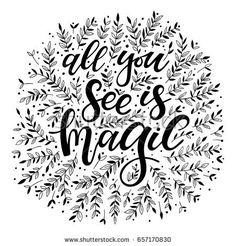 "Vector illustration. Hand drawn lettering card. ""All you see is magic"" inscription for invitation, greeting card, prints and posters lettering by @piya_cler brushlettering / typo / typography / love letters / ink"