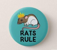 Rats Rule Badge or Fridge Magnet Rat lovers Rodents