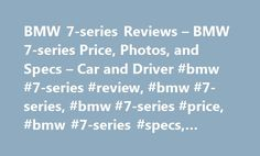 BMW 7-series Reviews – BMW 7-series Price, Photos, and Specs – Car and Driver #bmw #7-series #review, #bmw #7-series, #bmw #7-series #price, #bmw #7-series #specs, #bmw #7-series #photos http://poland.nef2.com/bmw-7-series-reviews-bmw-7-series-price-photos-and-specs-car-and-driver-bmw-7-series-review-bmw-7-series-bmw-7-series-price-bmw-7-series-specs-bmw-7-series-photos/  # BMW 7-series BMW 7-series Enhanced V-12 unreality. 2017 BMW 7-series BMW 7-series 2017 4.5 1.0 5.0 BMW still hasn't…