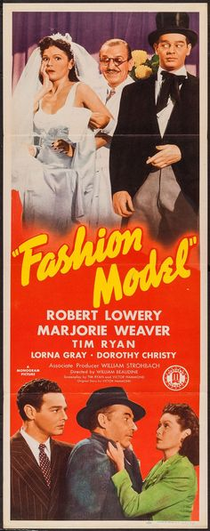 Fashion Model (1945)Stars: Robert Lowery, Marjorie Weaver, Tim Ryan, Lorna Gray ~  Director: William Beaudine