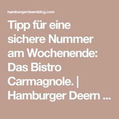 Tipp für eine sichere Nummer am Wochenende: Das Bistro Carmagnole. | Hamburger Deern ---