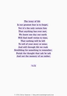Quotes about Love: QUOTATION - Image : Quotes Of the day - Description The memory of an ember - erin hanson Sharing is Caring - Don't forget to share this Eh Poems, Poem Quotes, Sad Quotes, Words Quotes, Wise Words, Quotes To Live By, Life Quotes, Inspirational Quotes, Sayings