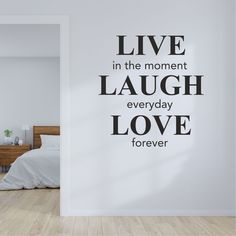 Live In The Moment Laugh Everyday Love Forever Wall Sticker Large Wall Stickers, In This Moment, Living Room, Love, Amor, El Amor, Drawing Room, Sitting Area, I Like You
