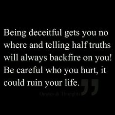 This quote is similar to Curley life because he beat Lennie and he think Lennie can't do anything to him because of his disability but Lennie ruins his life by killing his wife and breaking his hand so badly. True Quotes, Great Quotes, Quotes To Live By, Funny Quotes, Inspirational Quotes, Daily Quotes, Wisdom Quotes, Bad Karma Quotes, Lying Quotes