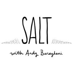 He's got great taste, and he knows what tastes great. Tasting Table's food editor, Andy Baraghani, shares smart tips for celebrating salty flavors in your food and drinks.