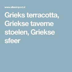 Grieks terracotta, Griekse taverne stoelen, Griekse sfeer