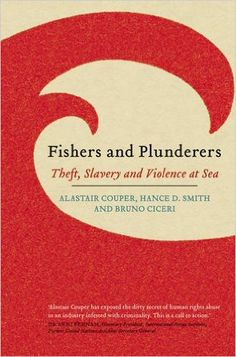 Availability: http://130.157.138.11/record=b3893520~S13 Fishers and Plunderers: Theft, Slavery and Violence at Sea / Alastair Couper, Hance D. Smith, Bruno Ciceri. With vast overprovision of vessels and shortages of fish, labour costs are targeted and young men are trafficked from poor areas onto vessels in virtual slavery. The resultant poverty and debt bonding pushes many towards trafficking drugs and piracy.