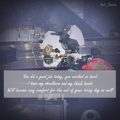 You dis a good job today, you worked so hard I hope my shoulders and my thick hands Will become cozy comfort the end of your tiring day as well  #BTS #OnStageEpilogue