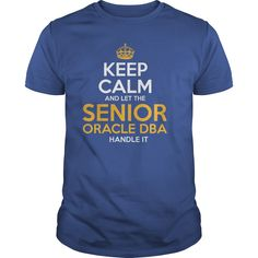 Awesome Tee For Senior Oracle Dba T-Shirts, Hoodies. Check Price ==> https://www.sunfrog.com/LifeStyle/Awesome-Tee-For-Senior-Oracle-Dba-130142613-Royal-Blue-Guys.html?id=41382