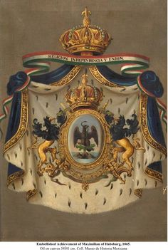 Coat of Arms of the Second Mexican Empire from 1864 to 1867 Medieval, Mexican Army, Holy Roman Empire, Austro Hungarian, Second Empire, Chivalry, Knights Templar, Family Crest, Coat Of Arms