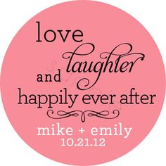 Custom Wedding Favor Stickers - Love Laughter and Happily Ever After - Personalized Stickers, Labels, Bridal - Choice of Size Custom Wedding Favours, Beach Wedding Favors, Wedding Tags, Personalized Wedding, Wedding Invitations, Hotel Wedding, Dream Wedding, Wedding Dreams, Personalized Stickers