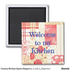 Country Kitchen Square Magnet. You've seen almost every kind of refrigerator magnet there is, but we'll bet you haven't seen one welcoming your friends and family to your kitchen! Combine it with some of our matching items to make a great hostess, housewarming, Mother's Day or birthday gift. Have a beautiful day! :)