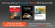 Macworld 2013 PROMOTION!  Save 35% off one, 40% off two or more books and videos w/ coupon code MACWORLD13 at checkout!
