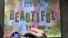 "Love how she did the letting for ""beautiful"" Art Journal Page - Beautiful Day"