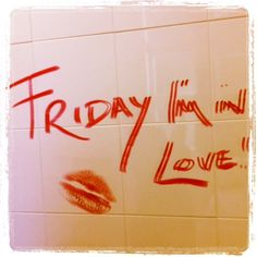 Friday I'm in Love #quote