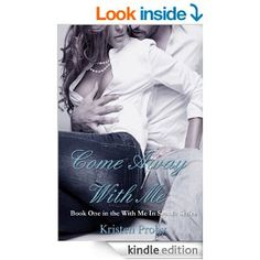 Come Away With Me (With Me In Seattle Book 1) - Kindle edition by Kristen Proby. Literature & Fiction Kindle eBooks @ Amazon.com.