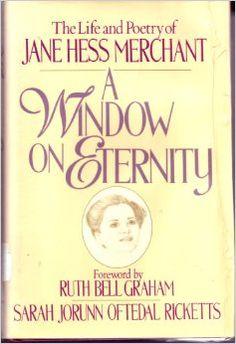 A Window on Eternity: The Life and Poetry of Jane Hess Merchant: Sarah Jorunn Oftedal Ricketts: 9780687456031: Amazon.com: Books