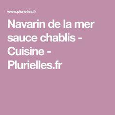 Navarin de la mer sauce chablis - Cuisine - Plurielles.fr