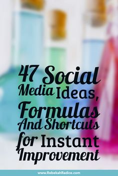 47 Social Media Ideas, Formulas And Shortcuts for Instant Improvement via @rebekahradice http://rebekahradice.com/social-media-idea-formulas-and-shortcuts-for-improvement/