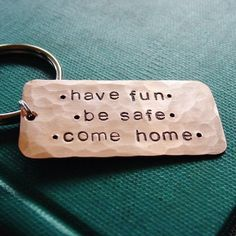 Graduation Gift : Have Fun Be Safe Come Home Keychain Custom Hand by PearlieGirl Homemade Gifts, Diy Gifts, Hand Stamped Metal, Graduation Gifts, Graduation Ideas, Thing 1, Grad Parties, Metal Crafts, Stamped Jewelry