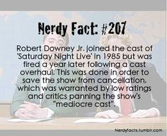 """Nerdy Fact #207... Had no idea that RDJ was ever on SNL.  Weird to see a mention of RDJ and the word """"mediocre"""" in the same paragraph"""