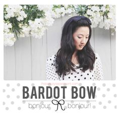 Bonjour! We love Bardot & we love a bow-- so naturally we had to create this half up tutorial! Check it out on TheBeautyDepartment.com!