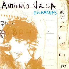 Antonio Vega - Escapadas