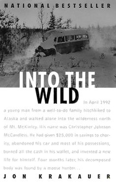 """The core of mans' spirit comes from new experiences.""  - Christopher McCandless  This is one of my favorite books!"