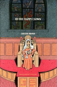 Ed the Happy Clown: A Graphic Novel by Chester Brown.