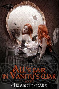 Elizabeth Marx - All's Fair in Vanity's War (The Seer's Seven Deadly Fairy Tales)