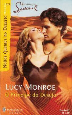 Meus Romances Blog: O Príncipe Do Desejo - Lucy Monroe - Harlequin Spe...
