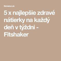 5 x najlepšie zdravé nátierky na každý deň v týždni - Fitshaker