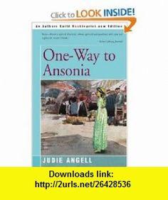 One-Way to Ansonia (9780595158300) Judie Angell , ISBN-10: 0595158307  , ISBN-13: 978-0595158300 ,  , tutorials , pdf , ebook , torrent , downloads , rapidshare , filesonic , hotfile , megaupload , fileserve