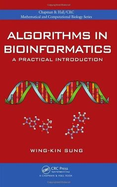 Algorithms in Bioinformatics: A Practical Introduction (Chapman & Hall/CRC Mathematical & Computational Biology) by Wing-Kin Sung. $87.95. Edition - 1. Publication: November 24, 2009. Author: Wing-Kin Sung. 407 pages. Publisher: Chapman and Hall/CRC; 1 edition (November 24, 2009)