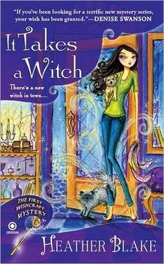It Takes a Witch The first book in the Darcy Merriweather Wishcrafter mystery series.--by Heather Blake who also writes as Heather Webber