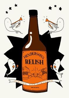 Hendersons Relish Print by Kid Acne - representing my pride in my home city of Sheffield. South Yorkshire, Yorkshire England, Yorkshire Slang, Pete Mckee, Sheffield Art, Retro Advertising, Love Illustration, Silk Screen Printing, Best Cities