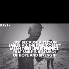 Quotes About Smiling Through Pain Its true! Smile...