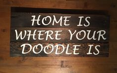 Home Is Where Your Doodle Is- Goldendoodle, Labradoodle, Doodle, dog, reclaimed wood sign, rustic, pet, poodle mix, love, home decor, sign