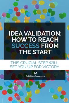 Idea validation is the MUST DO step for any new business. Find out if people will give you money before spending time and $ in something that doesn't work.
