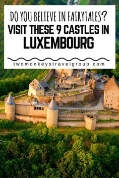 Do you believe in Fairy Tales Visit these 9 Castles in Luxembourg