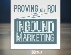 Proving the ROI from Inbound Marketing